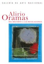2005 diciembre - 2006 marzo. Alirio Oramas. Del misterio a las revelaciones.