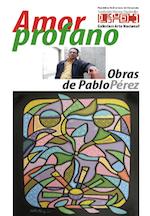 2012 marzo. Pablo Perez. Amor profano.
