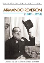 2007 mayo - agosto. Armando Reverón (1889 - 1954).
