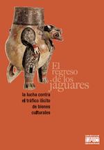 2011 noviembre - 2012 febrero. El regreso de los jaguares. La lucha contra el tráfico ilícito de bienes culturales.