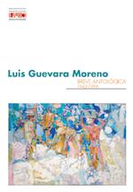 2011 mayo - julio. Luis Guevara Moreno. Breve Antológia 1942 -1996.
